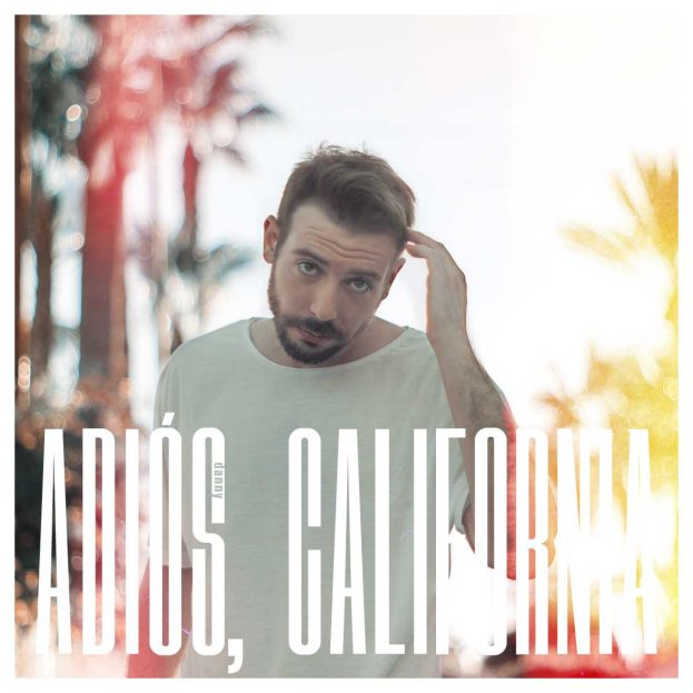 """Danny """"Adiós, California"""" Front Cover"""