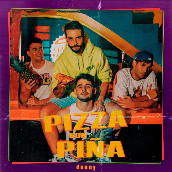 """Portada del single de """"Pizza Con Piña"""" de Danny"""